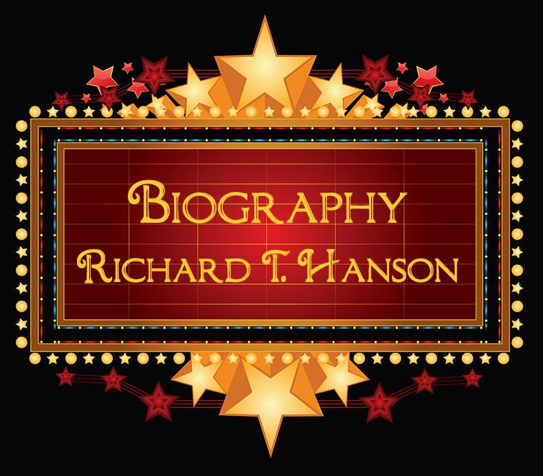 Biography Bio for Richard T. Hanson