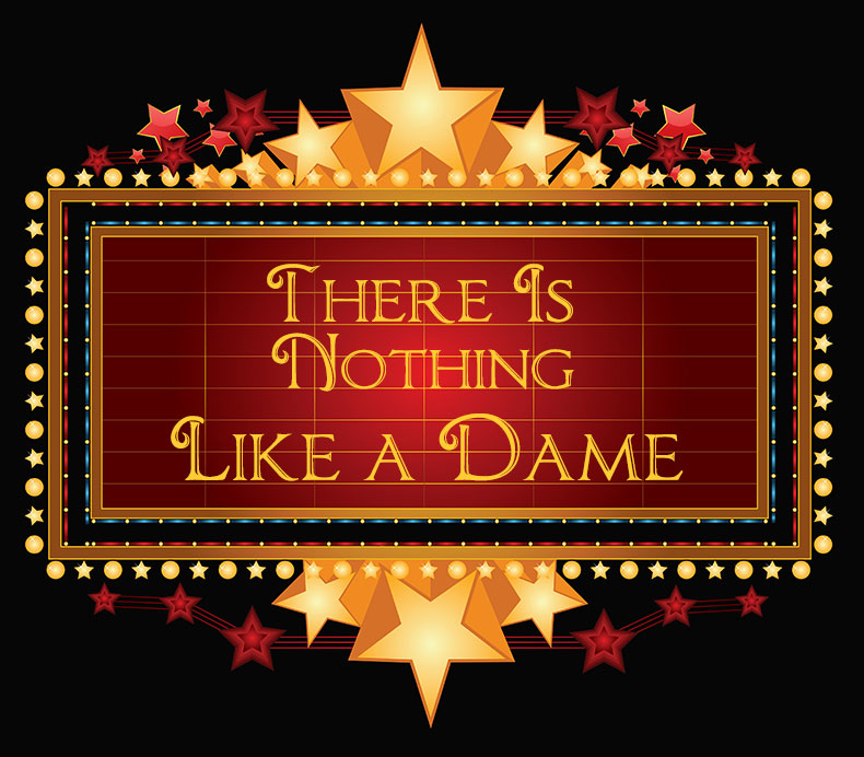 here is Nothing Lke a Dame Musical Theatre Lecture with Richard T. Hanson, Tucson, AZ