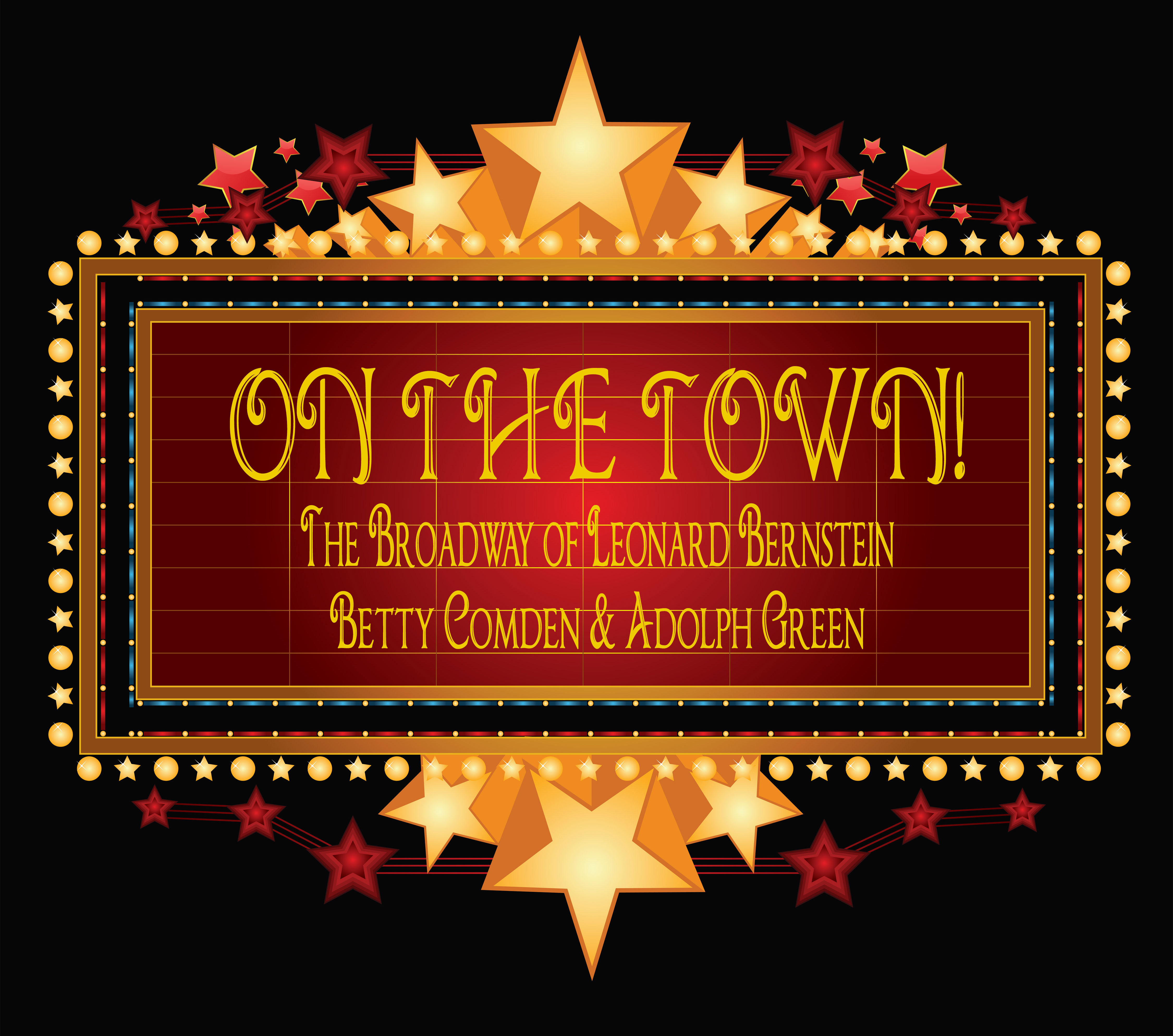 red and gold marquee with stars title On The Town! lecture by Richard Hanson about Broadway Musicals